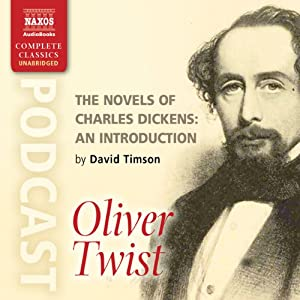 The Novels of Charles Dickens: An Introduction by David Timson to Oliver Twist Speech