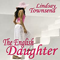 The English Daughter (       UNABRIDGED) by Lindsay Townsend Narrated by Michelle Ford
