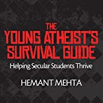 The Young Atheist's Survival Guide: Helping Secular Students Thrive | Hemant Mehta