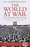 The World at War: The Landmark Oral History (0091917514) by Holmes, Richard