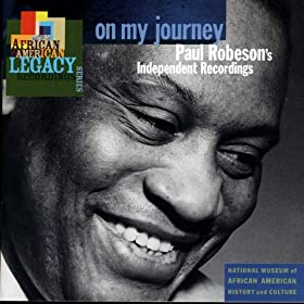 On My Journey: Paul Robeson's Independent Recordings