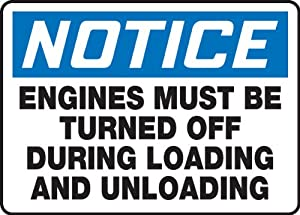 "NOTICE ENGINES MUST BE TURNED OFF DURING LOADING AND UNLOADING Sign - 10"" x 14"" Dura-Fiberglass"
