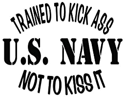 U.S. Navy Kick Ass Military Vinyl Decal Sticker For Vehicle Car Truck Window Bumper Wall Decor - [10 inch/25 cm Wide] - Matte WHITE Color