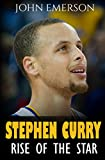 Stephen Curry: Rise of the Star. The inspiring and interesting life story from a struggling young boy to become the legend. Life of Stephen Curry - one ... shooters in history. (English Edition)