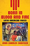 img - for Born in Blood and Fire: Latin American Voices book / textbook / text book