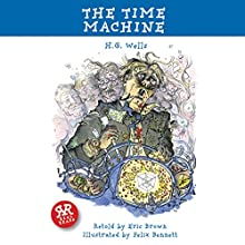 The Time Machine (Adaptation) (       ABRIDGED) by H G Wells, Eric Brown Narrated by Rob Penman