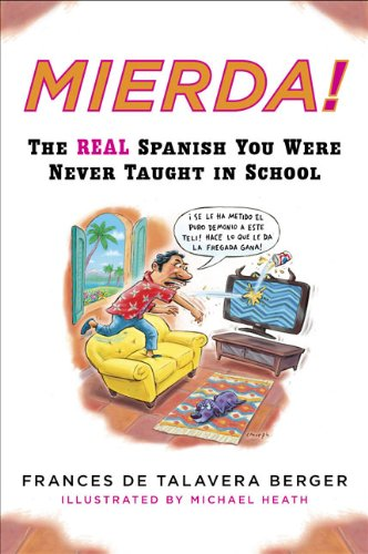 Mierda!: The Real Spanish You Were Never Taught in School