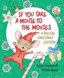 If You Take a Mouse to the Movies (A Special Christmas Edition) (If You Give...) (0061762806) by Numeroff, Laura