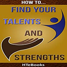 How to Find Your Talents and Strengths Audiobook by  HTeBooks Narrated by John Leary