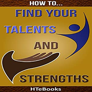 How to Find Your Talents and Strengths Audiobook