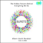 Bursts: The Hidden Pattern Behind Everything We Do | Albert-Laszlo Barabasi