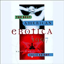 The Best American Erotica 1997 (Unabridged Selections) (       UNABRIDGED) by Susie Bright, Michael Lowenthal, Lucy Taylor Narrated by Richard Brewer, Gabrielle de Cuir, Pamella D'Pella