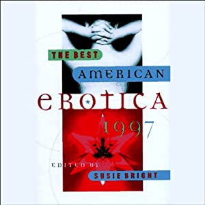 The Best American Erotica 1997 (Unabridged Selections) | [Susie Bright, Michael Lowenthal, Lucy Taylor]
