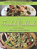img - for The Freekeh Cookbook: Healthy, Delicious, Easy-to-Prepare Meals with America's Hottest Grain book / textbook / text book