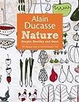 Alain Ducasse Nature: Simple, Healthy...