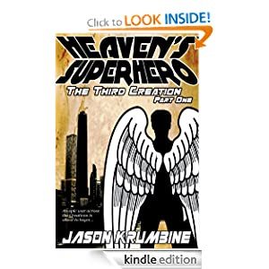 Heaven's Superhero: The Third Creation Jason Krumbine