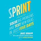 Sprint: How to Solve Big Problems and Test New Ideas in Just Five Days Hörbuch von Jake Knapp, John Zeratsky, Braden Kowitz Gesprochen von: Dan Bittner