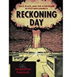 img - for [ RECKONING DAY: RACE, PLACE, AND THE ATOM BOMB IN POSTWAR AMERICA ] By Foertsch, Jacqueline ( Author) 2013 [ Paperback ] book / textbook / text book