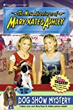 img - for New Adventures of Mary-Kate & Ashley #41: The Case of the Dog Show Mystery: (The Case of the Dog Show Mystery) book / textbook / text book