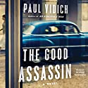 The Good Assassin: A Novel Audiobook by Paul Vidich Narrated by George Newbern