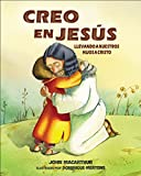 Creo en Jes�s: Llevando a tus ni�os a Cristo (Spanish Edition)