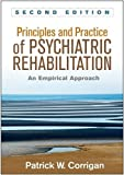 img - for Principles and Practice of Psychiatric Rehabilitation, Second Edition: An Empirical Approach book / textbook / text book