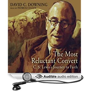 The Most Reluctant Convert: C. S. Lewis's Journey to Faith (Unabridged)