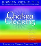 Doreen Virtue PhD Chakra Clearing: Awakening Your Spiritual Power to Know and Heal: Awakening Your Spiritual Power to Know and Heal: Book + CD by Virtue PhD, Doreen on 29/07/2004 Har/Com edition