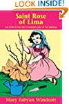 Saint Rose of Lima: The Story of the...