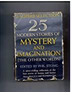 25 Modern Stories of Mystery and Imagination…