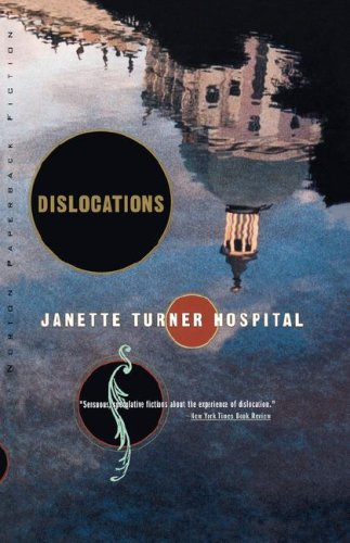 Dislocations: Stories (Norton Paperback Fiction), Janette  Turner Hospital