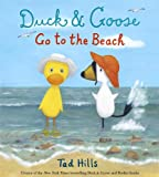 Duck & Goose Go to the Beach (Duck and Goose)