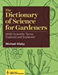 The Dictionary of Science for Gardene...