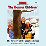 The Mystery at the Crooked House: The Boxcar Children Mysteries, Book 79 (       UNABRIDGED) by Gertrude Chandler Warner Narrated by Aimee Lilly