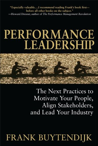 Buy Performance Leadership: The Next Practices to Motivate Your People, Align Stakeholders, and Lead Your Industry