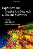 Expressive And Creative Arts Methods for Trauma Survivors