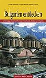 Bulgarien entdecken: Unterwegs zwischen Schwarzmeerküste, Balkan und Donau