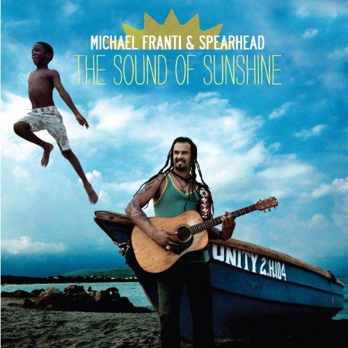 Michael Franti & Spearhead: The Sound of  Sunshine
