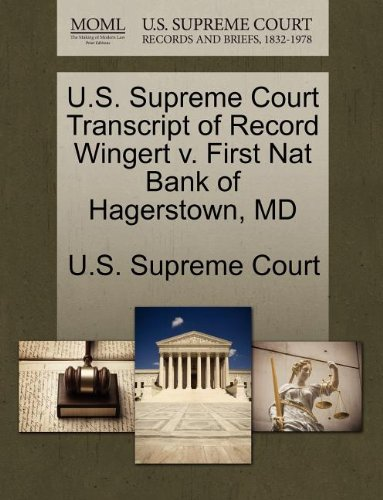 U.S. Supreme Court Transcript of Record Wingert v. First Nat Bank of Hagerstown, MD