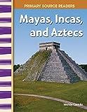 Mayas, Incas, and Aztecs (World Cultures...