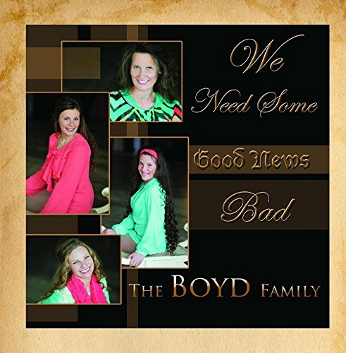 The Boyd Family - We Need Some Good News Bad - Zortam Music