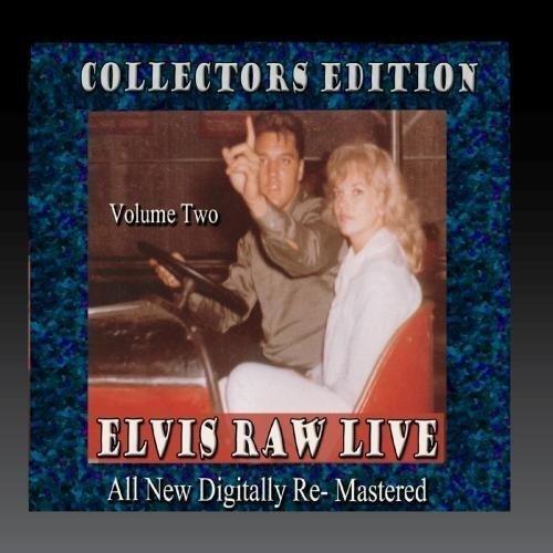 CD : ELVIS PRESLEY - Elvis Raw Live - Volume 2