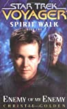 Christie Golden Spirit Walk: Enemy of My Enemy Bk. 2 (Star Trek: Voyager)