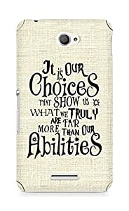 AMEZ our choices show what we are Back Cover For Sony Xperia E4