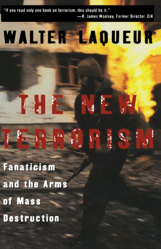 The New Terrorism: Fanaticism and the Arms of Mass...