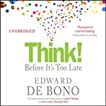 Think! Before It's Too Late | Edward De Bono