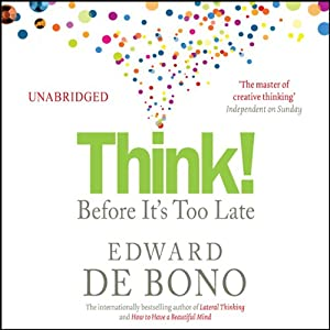 Think! Before It's Too Late | [Edward De Bono]