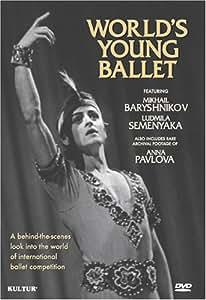 World's Young Ballet / Moscow International Competition, Mikhail Baryshnikov, Ludmila Semenyaka, Anna Pavlova