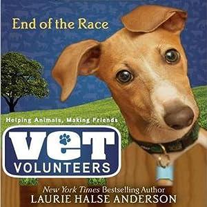 End of the Race: Vet Volunteers | [Laurie Halse Anderson]