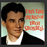This Time The Best Of Troy Shondell